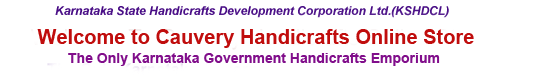 Karnataka State Handicrafts Development Corporation Ltd., Welcome to Cauvery Handicrafts Online Store, The Only Karnataka Govt. Handicrafts Emporium