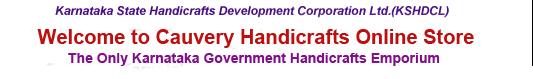 Karnataka State Handicrafts Development Corporation Ltd., Welcome to Cauvery Handicrafts Online Store, The Only Karnataka Govt. Handicrafts Emporium