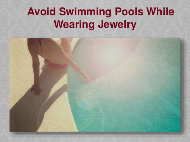Avoid Swimming Pool While Wearing Jewellery