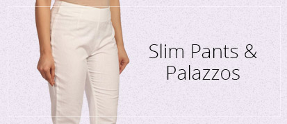 Trousers and Palazzos