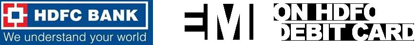 EMI on HDFC Debit Card