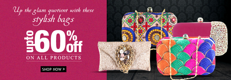 up the glam quotient with these stylish bags upto 60% off on All Products