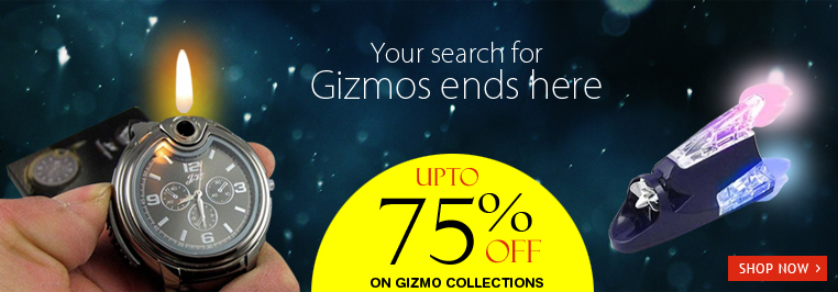 Upto 75% off on Gizmo Collections